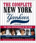 The Complete New York Yankees: The Total Encyclopedia of the Team